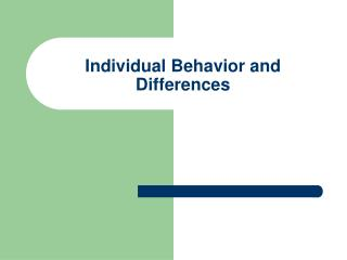 Individual Behavior and Differences