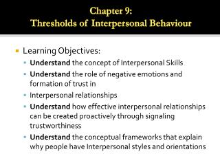 Learning Objectives: Understand  the concept of Interpersonal Skills