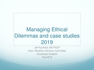 Moral and Ethical Dilemmas  in End of Life Care and Dementia