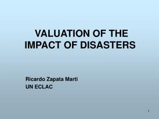 VALUATION OF THE IMPACT OF DISASTERS