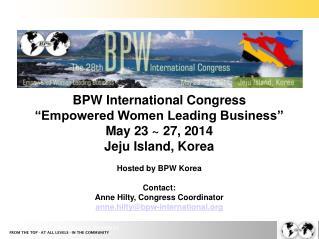 "BPW International Congress ""Empowered Women Leading Business"" May 23 ~ 27, 2014 Jeju Island, Korea"