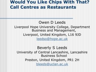 Would You Like Chips With That? Call Centres as Restaurants