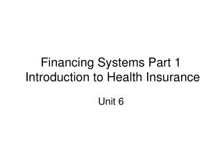 Financing Systems Part 1  Introduction to Health Insurance