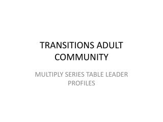 TRANSITIONS ADULT COMMUNITY