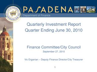 Quarterly Investment Report Quarter Ending June 30, 2010 Finance Committee/City Council
