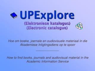 UPExplore (Elektroniese katalogus) (Electronic catalogue)