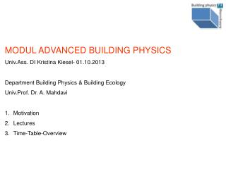 MODUL ADVANCED BUILDING PHYSICS Univ.Ass . DI Kristina Kiesel- 01.10.2013