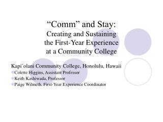 """Comm"" and Stay:  Creating and Sustaining  the First-Year Experience  at a Community College"
