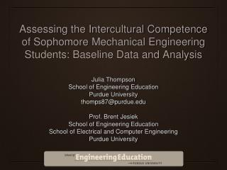 Julia Thompson School of Engineering Education Purdue University thomps87@purdue