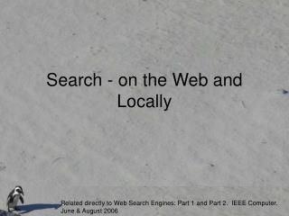 Search - on the Web and Locally