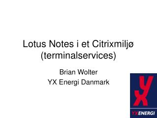 Lotus Notes i et Citrixmiljø (terminalservices)