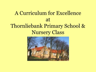 A Curriculum for Excellence at Thornliebank Primary School & Nursery Class