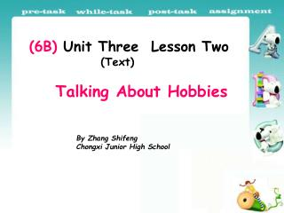 (6B)  Unit Three  Lesson Two (Text) Talking About Hobbies