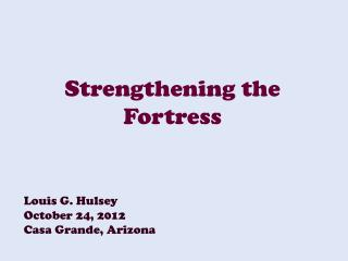 Strengthening the Fortress