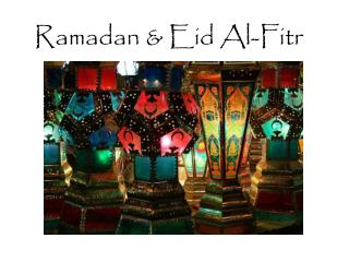 Ramadan & Eid Al-Fitr