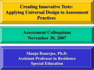 Creating Innovative Tests:  Applying Universal Design to Assessment Practices
