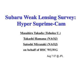Subaru Weak Lensing Survey:  Hyper Suprime-Cam