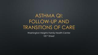 ASTHMA QI: FOLLOW-UP AND TRANSITIONS OF CARE