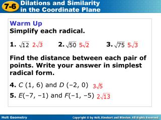 Warm Up Simplify each radical. 1. 2. 3.