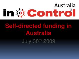 Self-directed funding in Australia July 30 th  2009