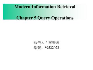 Modern Information Retrieval  Chapter 5 Query Operations