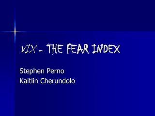 VIX - THE FEAR INDEX