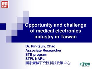 Opportunity and challenge  of medical electronics industry in Taiwan