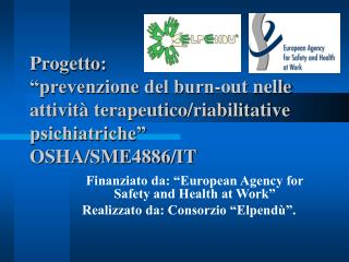 "Finanziato da: ""European Agency for Safety and Health at Work"" Realizzato da: Consorzio ""Elpendù""."