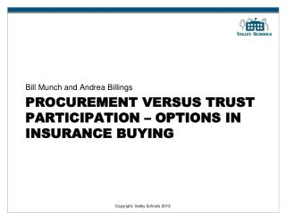 Procurement versus trust participation – options in insurance buying