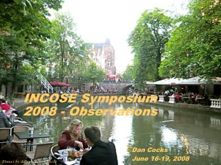 INCOSE Symposium 2008 - Observations