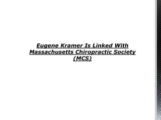Eugene Kramer Is Linked With Massachusetts Chiropractic Soc