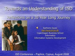 Towards an Understanding of ISD     Reflections on a 20 Year Long Journey