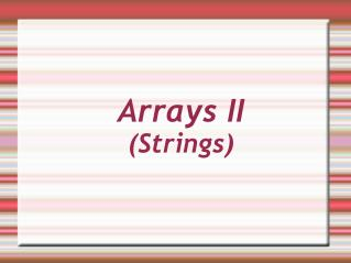 Arrays II (Strings)