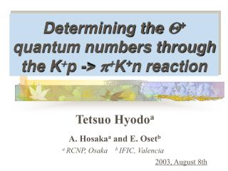 Determining the  Q +  quantum numbers through the K + p ->  p + K + n reaction