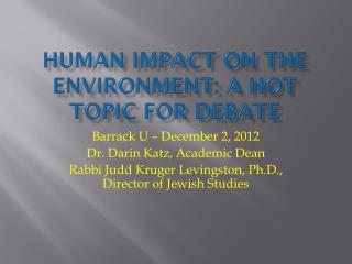Human impact on the environment: a hot topic for debate