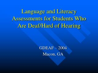 Language and Literacy Assessments for Students Who Are Deaf/Hard of Hearing