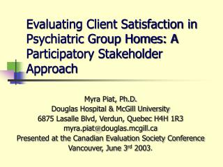 Evaluating Client Satisfaction in Psychiatric Group Homes: A Participatory Stakeholder Approach