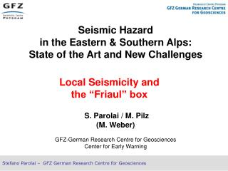 Seismic Hazard  in the Eastern & Southern Alps:  State of the Art and New Challenges