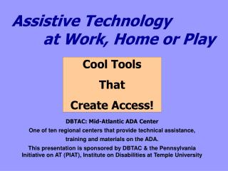 Assistive Technology at Work, Home or Play