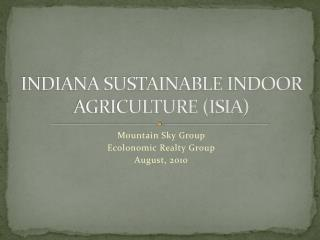 INDIANA SUSTAINABLE INDOOR AGRICULTURE (ISIA)