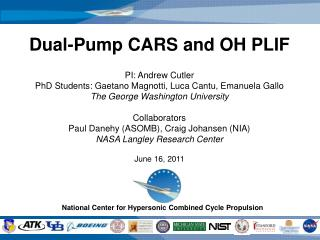 Dual-Pump CARS and OH PLIF PI: Andrew Cutler