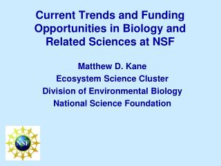 Current Trends and Funding Opportunities in Biology and Related Sciences at NSF