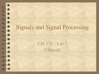 Signals and Signal Processing