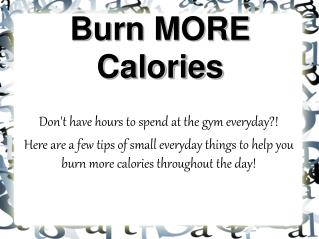Burn More Calories