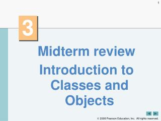 Midterm review Introduction to Classes and Objects