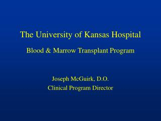 The University of Kansas Hospital Blood & Marrow Transplant Program