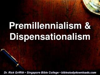Premillennialism & Dispensationalism
