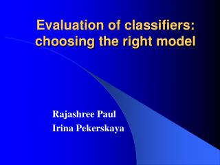 Evaluation of classifiers: choosing the right model