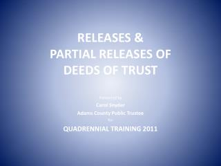 RELEASES  PARTIAL RELEASES OF DEEDS OF TRUST