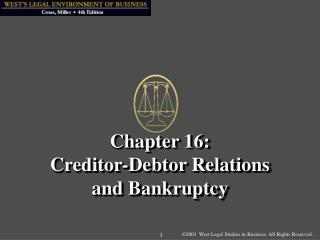 Chapter 16:  Creditor-Debtor Relations  and Bankruptcy